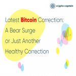 Latest Bitcoin Correction: A Bear Surge or Just Another Healthy Correction