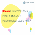 Bitcoin Overcomes $50k Price; Is The 60k Psychological Levels Next?