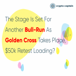 Stage Is Set as Golden Cross occurs - cryptocaptain